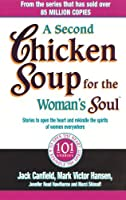 A Second Chicken Soup for the Woman's Soul: Stories to Open the Heart and Rekindle the Spirits of Women by M. V. Hansen(2004-06-03)