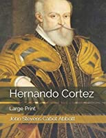 Hernando Cortez: Large Print