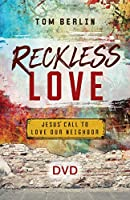 Reckless Love Dvd: Jesus' Call to Love Our Neighbor