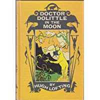 Doctor Dolittle in the Moon, Told and Illustrated by Hugh Lofting