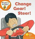 Oxford Reading Tree: Level 6: Floppy's Phonics: Change Gear! Steer!