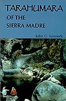 Tarahumara of the Sierra Madre: Survivors on the Canyon's Edge