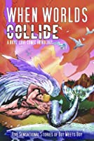When Worlds Collide: A Boys' Love Comic Anthology