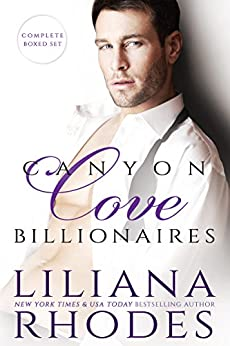 Canyon Cove Billionaires: Five Book Boxed Set by [Rhodes, Liliana]