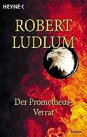 Der Prometheus-Verrat.