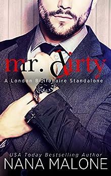 Mr. Dirty (London Billionaire Book 3) by [Malone, Nana]