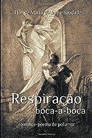 Respiração Boca-a-Boca: Romance-poema de poliamor