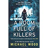 A Room Full Of Killers: A gripping crime thriller with twists you won't see coming: Book 3
