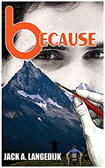 [Langedijk, Jack A.]のbecause (English Edition)