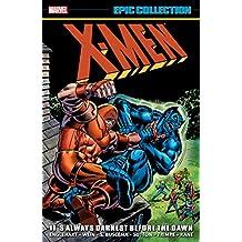 X-Men Epic Collection: It's Always Darkest Before The Dawn (Uncanny X-Men (1963-2011))