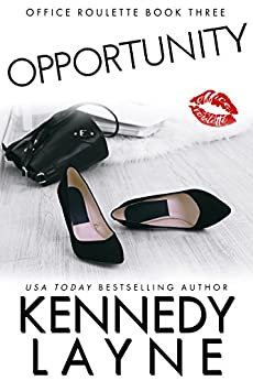 Opportunity (Office Roulette, Book Three) by [Layne, Kennedy]
