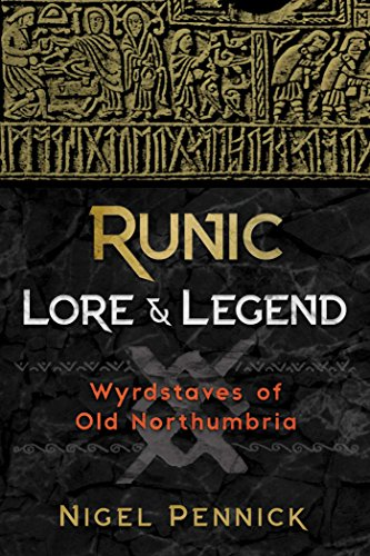 Download Runic Lore and Legend: Wyrdstaves of Old Northumbria 1620557568