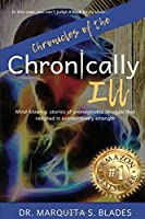 Chronicles of the Chronically Ill