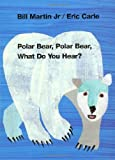 Polar Bear, Polar Bear, What Do You Hear? (Brown Bear and Friends)
