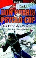 Don Harris Psycho-Cop, Das Erbe Der Wchter