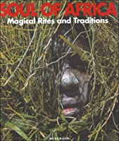 Soul of Africa (Magical Rites and Traditions)