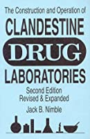 The Construction and Operation of Clandestine Drug Laboratories