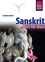 Sanskrit fuer Indien - Wort fuer Wort: Kauderwelsch-Sprachfuehrer von Reise Know-How