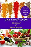 Gout Friendly Recipes: Plant Based & Spice Mix Recipes