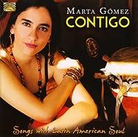 Contigo - Songs with Latin American Soul by Marta G?mez