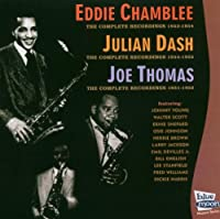 Eddie Chamblee, Julian Dash, Joe Thomas: The Complete Recordings