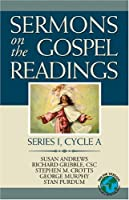 Sermons On The Gospel Readings: Series I, Cycle A