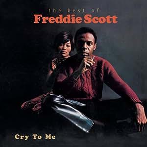 Cry to Me: Best of Freddie Scott