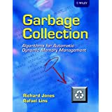 Garbage Collection: Algorithms for Automatic Dynamic Memory Management