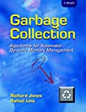 Garbage Collection: Algorithms for Automatic Dynamic Memory Management(Richard Jones/Rafael Lins)