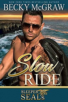 Slow Ride: Sleeper SEALs Book 2 by [McGraw, Becky, Sisters, Suspense]