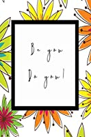 Be You Do You: Half Graph Half Blank Paper Journal - Ideal for Sketching - Journal Keeping -Graph Creation - With a Stunning Glossy, Floral Designer Cover with a 'be You Do You ' Message