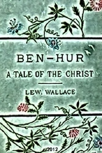 Ben-Hur: A Tale of the Christ (Illustrated) (English Edition)
