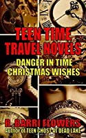 Danger in Time and Christmas Wishes