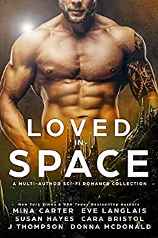 Loved in Space by [Carter, Mina, Langlais, Eve, Bristol, Cara, McDonald, Donna, Hayes, Susan, Thompson, J]