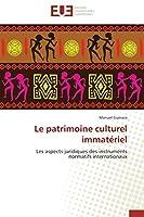 Le Patrimoine Culturel Immatériel (Omn.Univ.Europ.)