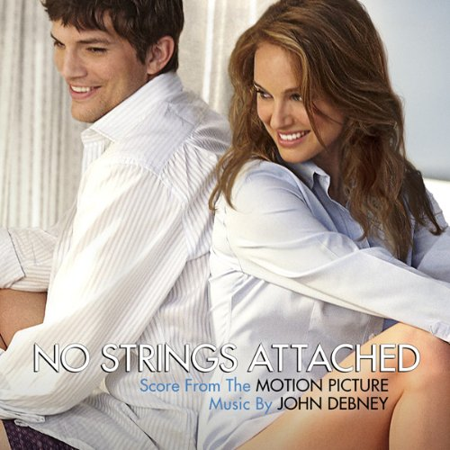 No Strings Attached ‾Score from the motion picture