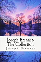 Joseph Brenner- The Collection: The Impersonal Life, The Way Out, The Way Beyond, Wealth, The Teacher