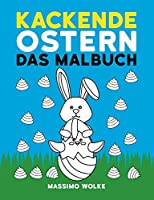 Kackende Ostern - Das Malbuch