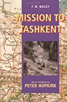 Mission to Tashkent by F.M. Bailey(2002-11-28)