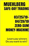 (Win your Wealth) (All-text Study Guide) (Here are 25 days of market action / How would you have traded?) 03/25/19-04/29/19 ZERO-SUM (Relational & Time Price-Prediction) (English Edition)