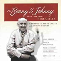 To Benny & Johnny with Love: A Tribute to Benny Carter & Johnny Hodges