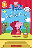 The School Play (Peppa Pig: Scholastic Readers, Level 1)
