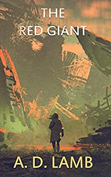 The Red Giant: (Episode 4 Apparent Magnitude - post apocalyptic fiction) by [Lamb, Aaron]