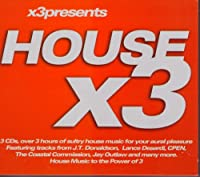 House X 3 (House to the Power of 3)