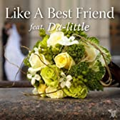 Like A Best Friend feat. Da-little