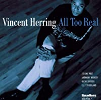 All Too Real by VINCENT HERRING (2003-03-11)