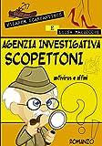 Agenzia Investigativa Scopettoni Antivirus e affini (Italian Edition)