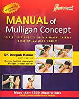 Manual of Mulligan Concept: Step by Step Guide to Deliver Manual Therapy Based on Mulligan Concept