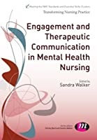 Engagement and Therapeutic Communication in Mental Health Nursing (Transforming Nursing Practice Series)