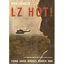 LZ Hot!: Flying South Africa's Border War